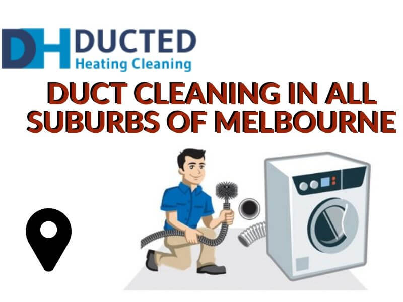 DUCT CLEANING IN ALL SUBURBS OF Kilmore