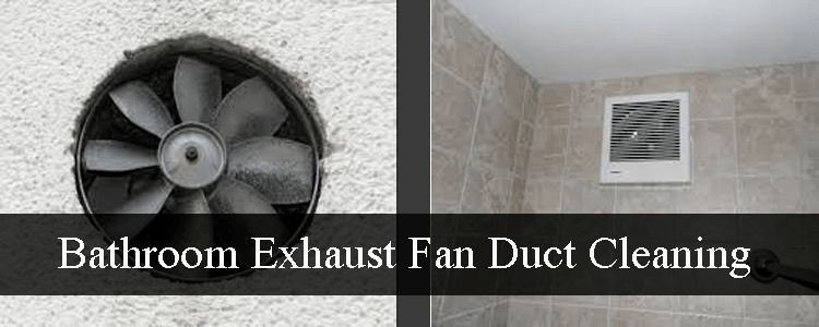 Bathroom Exhaust Fan Duct Cleaning