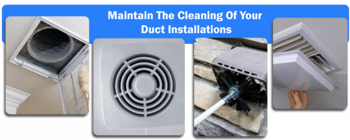 Maintain The Cleaning Of Your Duct Installations
